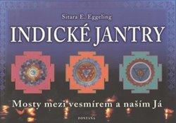Obálka titulu Indické jantry - Mosty mezi vesmírem a naším já