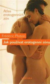 Jak používat erotogenní zóny
