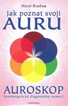 Obálka titulu Jak poznat svoji auru - Auroskop