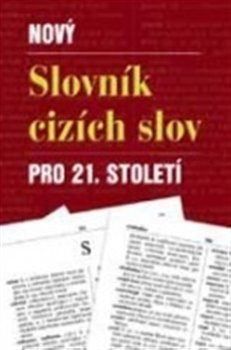Obálka titulu Nový slovník cizích slov pro 21.století