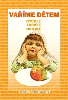 Obálka titulu Vaříme dětem rychle, zdravě, chutně