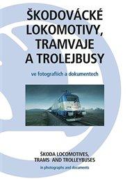 Škodovácké lokomotivy, tramvaje a trolejbusy