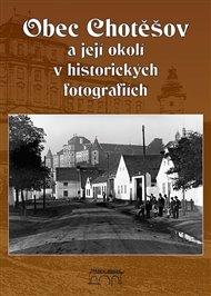 Obec Chotěšov a její okolí v historických fotografiích