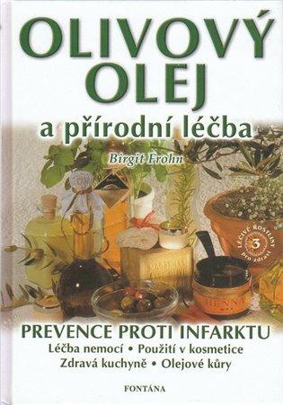 Olivový olej a přírodní léčba:Prevence proti infarktu - Birgit Frohn | Booksquad.ink
