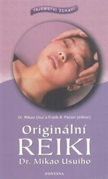 Obálka titulu Originální Reiki Dr. Mikao Usuiho