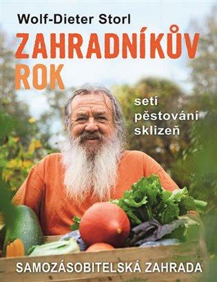 Zahradníkův rok - Setí, pěstování, sklizeň:Samozásobitelská zahrada - Dieter Storl Wolf | Booksquad.ink