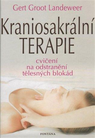 Kraniosakrální terapie:Cvičení na odstranění tělesných blokád - Gert Groot Landeweer   Booksquad.ink