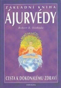Obálka titulu Základní kniha ájurvédy - Cesta k dokonalému zdraví
