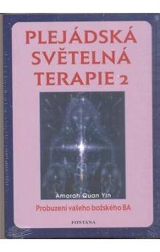 Plejádská světelná terapie 2:Probuzení vašeho božského BA - Amorah Quan Yin | Booksquad.ink
