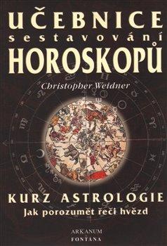 Obálka titulu Učebnice sestavování horoskopů - Kurz astrologie