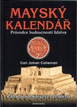 Obálka titulu Mayský kalendář - Průvodce budoucností lidstva