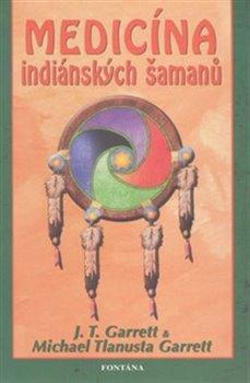 Obálka titulu Medicína indiánských šamanů