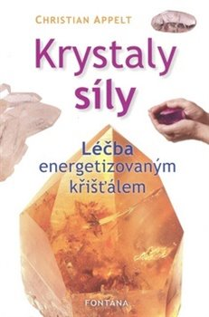 Krystaly síly - Léčba energetizovaným křišťálem