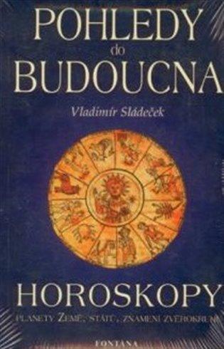 Pohledy do budoucna - Horoskopy - Vladimír Sládeček | Booksquad.ink