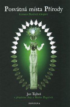 Obálka titulu Posvátná místa Přírody - Kosmos pražské krajiny