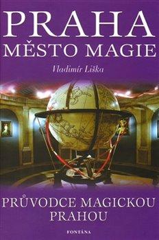 Obálka titulu Praha - Město magie