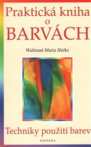Praktická kniha o barvách -