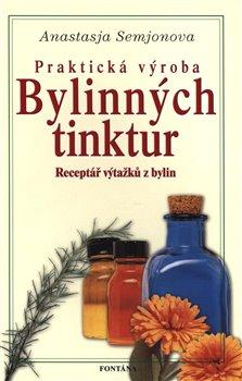 Obálka titulu Praktická výroba bylinných tinktur