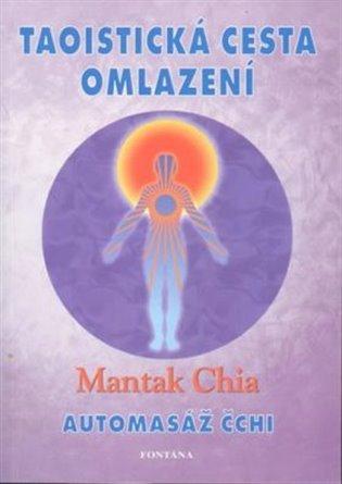 Taoistická cesta omlazení:Automasáž Chia - Mantak Chia | Booksquad.ink