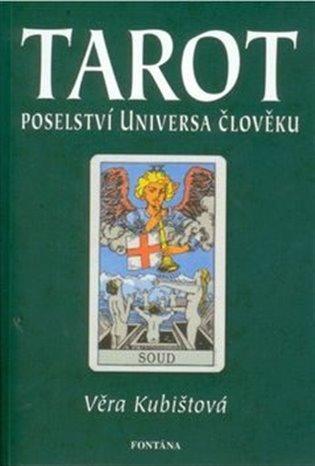 Tarot – poselství universa člověku - Věra Kubištová-Škochová | Booksquad.ink