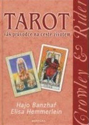 Tarot - Váš průvodce na cestě životem - Hajo Banzhaf,   Booksquad.ink