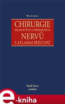 Obálka titulu Chirurgie hlavových a periferních nervů s atlasem přístupů