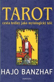 Obálka titulu Tarot - Cesta hrdiny jako mytologický klíč