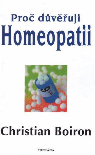 Proč důvěřuji homeopatii - Christian Boiron | Booksquad.ink