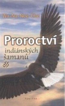 Obálka titulu Proroctví indiánských šamanů