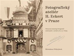 Obálka titulu Fotografický ateliér H. Eckert v Praze