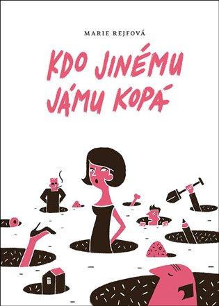 Kdo jinému jámu kopá - Marie Rejfová | Booksquad.ink