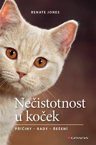 Nečistotnost u koček:Příčiny - rady - řešení - Renate Jones | Booksquad.ink