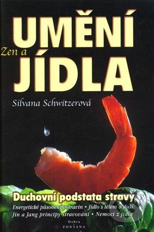 Zen a umění jídla - Silvana Schwitzer | Booksquad.ink