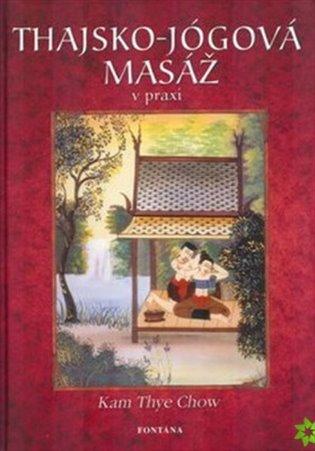 Thajsko-jógová masáž v praxi - Kam Thye Chow | Booksquad.ink