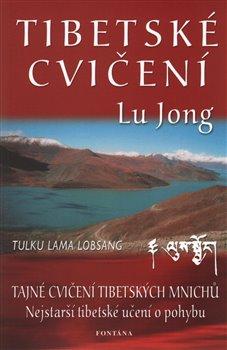 Tibetské cvičení Lu Jong - Tajné cvičení tibetských mnichů