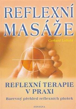 Obálka titulu Reflexní masáže - reflexní terapie v praxi
