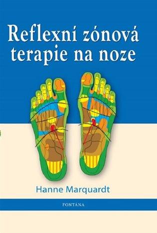 Reflexní zónová terapie na noze - Hanne Marquardtová | Booksquad.ink