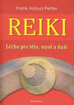 Obálka titulu Reiki - léčba pro tělo, mysl a duši