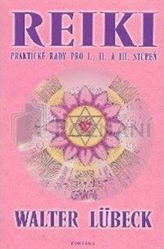 Obálka titulu Reiki - praktické rady pro I., II. a III.stupeň