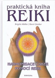 Praktická kniha Reiki - Harmonizace čaker pomocí reiki