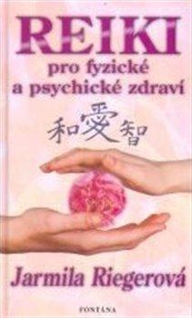 Obálka titulu Reiki pro fyzické a psychické zdraví