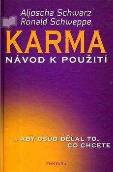 Karma – návod k použití. ...aby osud dělal to, co chcete - Aljoscha A. Schwarz, Ronald P. Schweppe