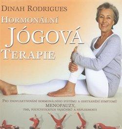 Hormonální jógová terapie - pro ženy - Dinah Rodrigues