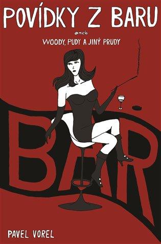 Povídky z baru:aneb Woody, pudy a jiný prudy - Pavel Vorel | Booksquad.ink