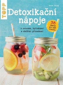 Obálka titulu Detoxikační nápoje s ovocem, bylinkami a dalšími přísadami