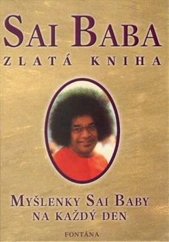 Obálka titulu Sai Baba - zlatá kniha - Myšlenky Sai Baby na každý den