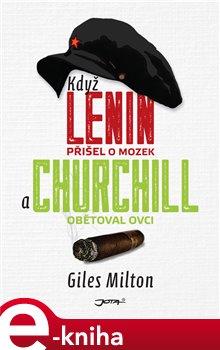 Obálka titulu Když Lenin přišel o mozek a Churchill obětoval ovci