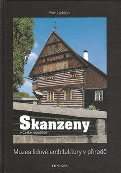 Obálka titulu Skanzeny - Muzea lidové architektury v přírodě