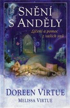 Obálka titulu Snění s anděly - léčení a pomoc z vašich snů