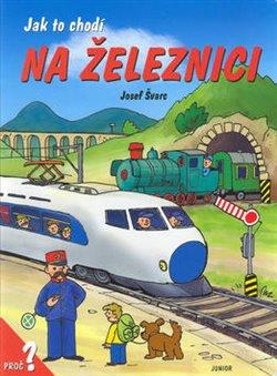 Obálka titulu Jak to chodí na železnici